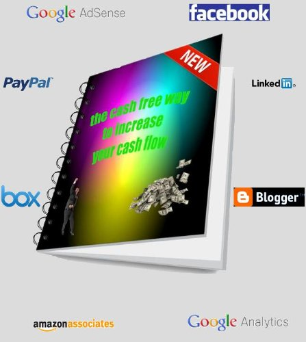 The Cash Free Way to Increase Your Cash Flow (English Edition)