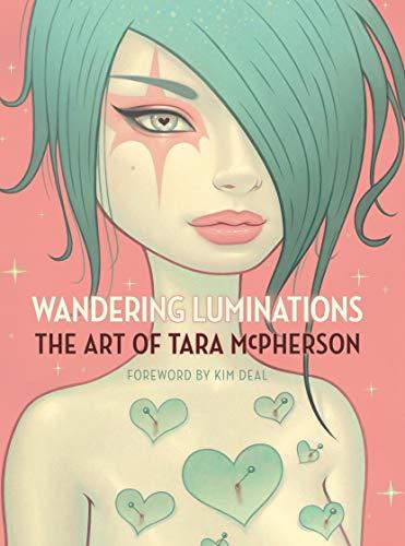 Wandering Luminations: the Art of Tara Mcpherson /Anglais
