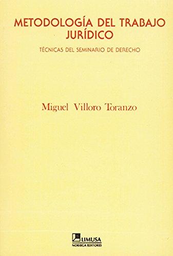 Metodologia del trabajo juridico/Methodology of Legal Work
