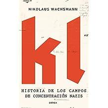 KL : historia de los campos de concentración nazis (Memoria Crítica)