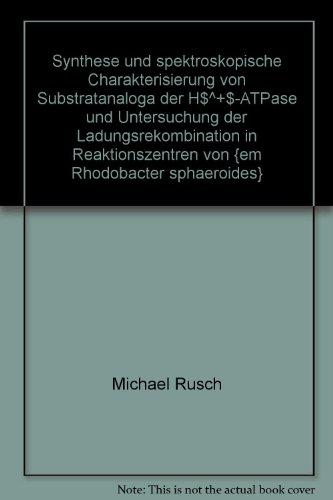 Synthese und spektroskopische Charakterisierung von Substratanaloga der H$^+$-ATPase und Untersuchung der Ladungsrekombination in Reaktionszentren von Rhodobacter sphaeroides