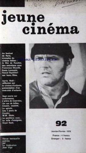 JEUNE CINEMA No 92 Du 01/01/1976 - FESTIVAL DE PARIS - CINEMA ITALIEN - PASOLINI - F. MASELLI - E. LORENZINI - P. SQUITTIERI - CINEMA D'ENFANTS - SEPTS MORTS SUR ORDONNANCE - L'ARBRE DE GUERNICA - UN SAC DE BILLES - COUSIN - COUSINE - LA SPIRALE - LES 3