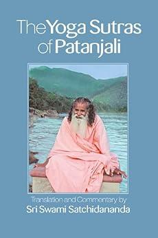 The Yoga Sutras of Patanjali: Commentary on the Raja Yoga Sutras by Sri Swami Satchidananda (English Edition) par [Satchidananda, Swami]