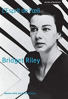 Bittorrent Descargar En Español Bridget Riley, L'Esprit de l'œil (Ecrits d'artistes) De Gratis Epub