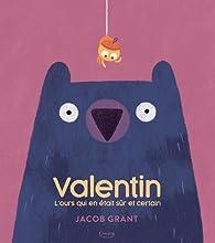 Valentin : L'ours qui en était sûr et certain  par Jacob Grant