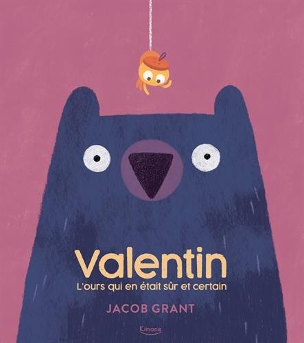 Valentin / l'ours qui en était sûr et certain
