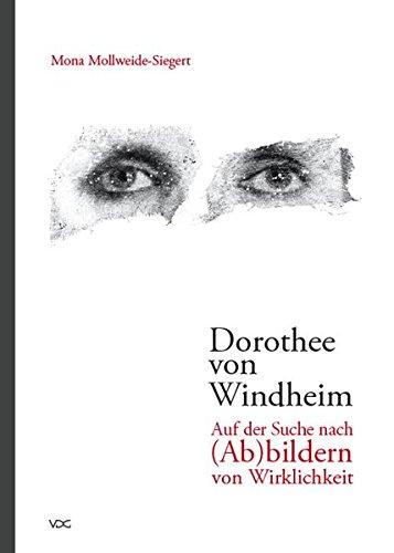 Dorothee von Windheim. Auf der Suche nach