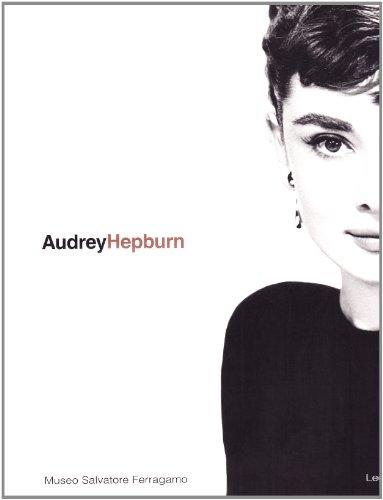Audrey hepburn: una donna, lo stile. catalogo della mostra (firenze, 1 maggio-1 luglio 1999). ediz. italiana e inglese