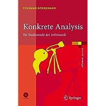 Konkrete Analysis: Für Studierende der Informatik (eXamen.press) (German Edition)