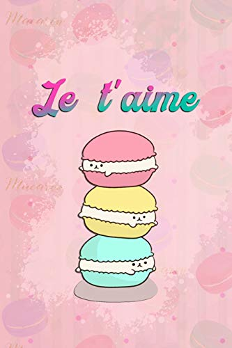 Le T'aime: Blank Lined Notebook Journal Diary Composition Notepad 120 Pages 6x9 Paperback ( Macaron ) (Kit Making Pillow)