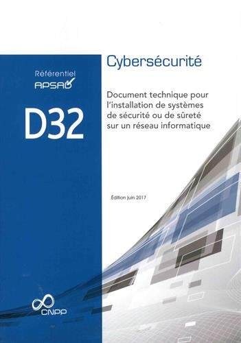 Référentiel APSAD D32 Cybersécurité : Document technique pour l'installation de systèmes de sécurité ou de sûreté sur un réseau informatique