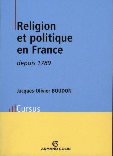 Religion et politique en France depuis 1789 par Jacques-Olivier Boudon