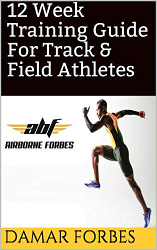 12 Week Training Guide For Track & Field Athletes (Track & Field Guide  Book 1) (English Edition)