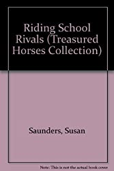 Riding School Rivals (Treasured Horses Collection) by Susan Saunders (1999-01-02)