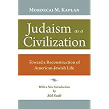 [(Judaism as a Civilization : Toward a Reconstruction of American-Jewish Life)] [By (author) Mordecai M. Kaplan ] published on (February, 2010)