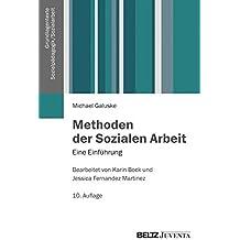 Methoden der Sozialen Arbeit: Eine Einführung (Grundlagentexte Sozialpädagogik /Sozialarbeit)