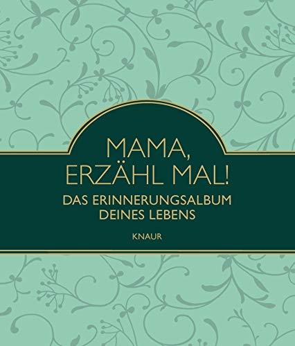 Elma van Vliet Mama, erzähl mal: Das Erinnerungsalbum deines Lebens
