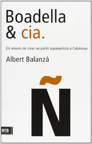 Boadella & cia.: Els intents de crear un partit espanyolista a Catalunya