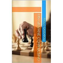 Un giovane compulsivo (Italian Edition)
