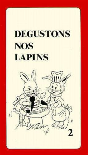 Dégustons nos lapins, volume 2