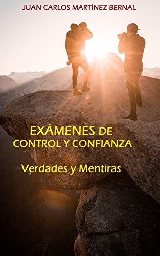 EXÁMENES DE CONTROL Y CONFIANZA: Verdades Mentiras