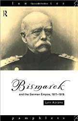 Bismarck and the German Empire 1871-1918 (Lancaster Pamphlets)