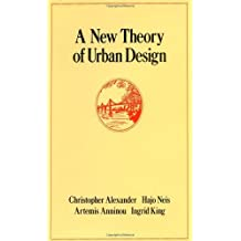 A New Theory of Urban Design (Center for Environmental Structure Series) by Christopher Alexander (1988-02-25)