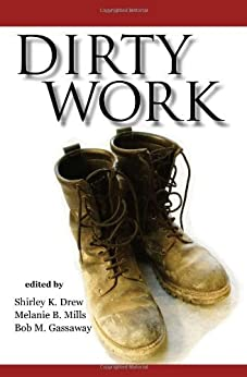 Dirty Work: The Social Construction of Taint by [Drew, Shirley K.]