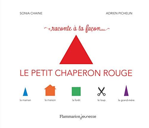 Raconte  ta faon Le Petit Chaperon rouge