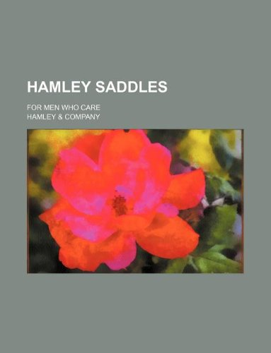 Hamley Saddles; For Men Who Care