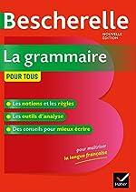 Bescherelle La grammaire pour tous - Ouvrage de référence sur la grammaire française de Nicolas Laurent
