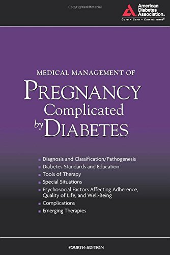 Medical Management of Pregnancy Complicated by Diabetes by American Diabetes Association (2009-05-15)