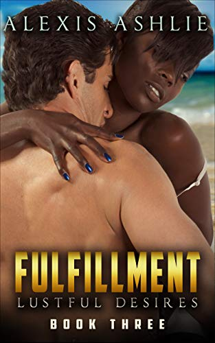 Fulfillment: Lustful Desires (English Edition)