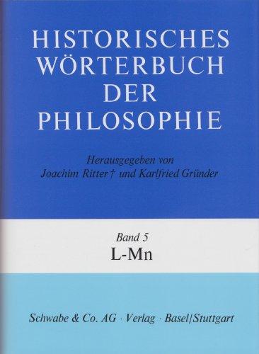 Historisches Wörterbuch der Philosophie Gesamtwerk Bd. 1-13: Historisches Wörterbuch der Philosophie, 12 Bde. u. 1 Reg.-Bd., Bd.5, L-Mn (Historisches Worterbuch Der Philosophie, Band 5)