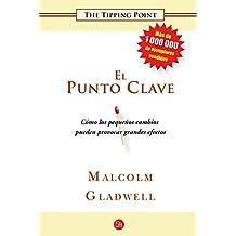 El Punto Clave / The Tipping Point (Ensayo (Punto de Lectura))