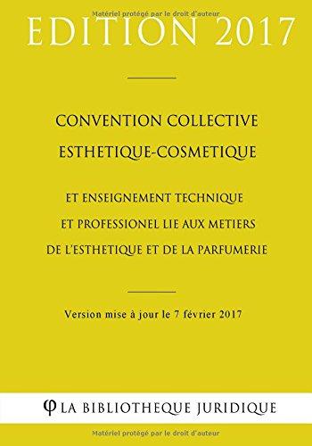 Convention collective Esthétique-Cosmétique et Enseignement technique et professionnel lié aux métiers de l'esthétique et de la parfumerie