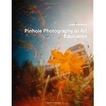 Pinhole Photography in Art Education