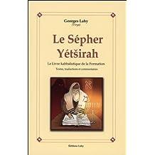 Le Sepher Yetsirah : Le livre kabbalistique de la formation