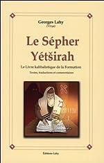 Le Sepher Yetsirah - Le livre kabbalistique de la formation de Virya