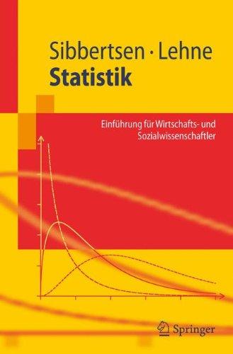 Statistik: Einführung für Wirtschafts- und Sozialwissenschaftler (Springer-Lehrbuch) (German Edition): Einfuhrung Fur Wirtschafts- Und Sozialwissenschaftler