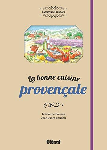 La bonne cuisine provençale par Marianne Boilève, Jean-Marc Boudou