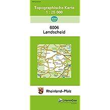 TK25 6006 Landscheid: Topographische Karte 1:25000 (Topographische Karten 1:25000 (TK 25) Rheinland-Pfalz (amtlich) / Mehrfarbige Ausgabe)
