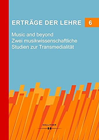 Erträge der Lehre 6 Music and beyond: Zwei musikwissenschaftliche Studien