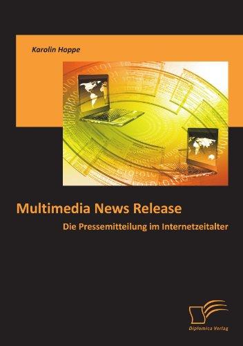 Multimedia News Release: Die Pressemitteilung im Internetzeitalter