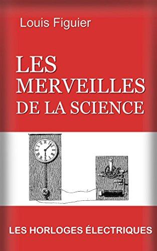 Les Merveilles de la science/Les Horloges électriques par Louis Figuier