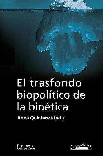 El trasfondo biopolítico de la bioética (Publicacions de la Càtedra Ferrater Mora)