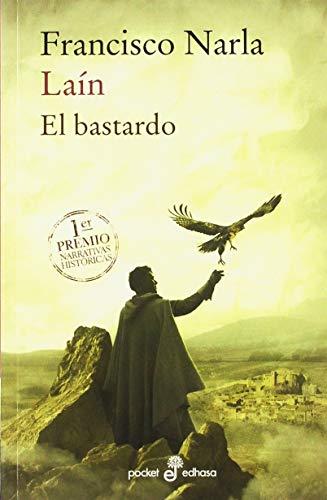 Laín: El bastardo: XX Premio de la Semana de la Novela Histórica de Cartagena