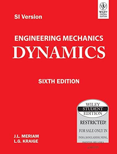 Engineering Mechanics: Dynamics [Paperback] [Aug 11, 2010] Meriam, J.L.