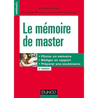 Le mémoire de master - 5e éd. - Piloter un mémoire, rédiger un rapport, préparer une soutenance
