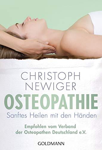 Osteopathie: Sanftes Heilen mit den Händen - Empfohlen vom Verband der Osteopathen Deutschland e.V.